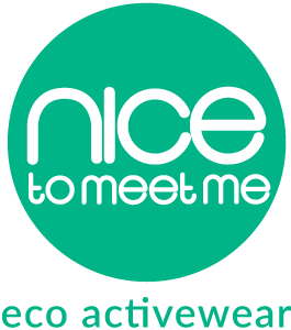 nice to meet me  . eco activewear